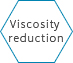 Viscosity reduction