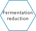 Fermentation reduction