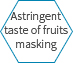 Astringent taste of fruits masking